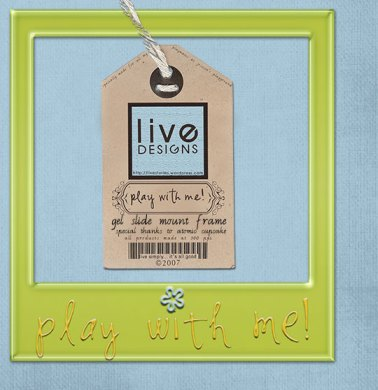 LivEdesigns PlayWithMe gel slide mount frame